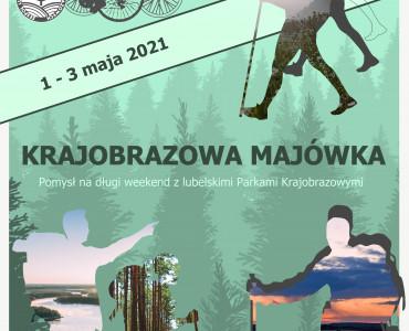 KRAJOBRAZOWA MAJÓWKA Pomysł na długi weekend z Lubelskimi Parkami Krajobrazowymi