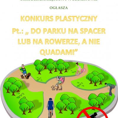 """Zapraszamy do udziału w konkursie plastycznym """"Do Parku na spacer lub na rowerze, a nie quadami"""""""