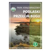 Pobierz: Park Krajobrazowy Podlaski Przełom Bugu - przewodnik