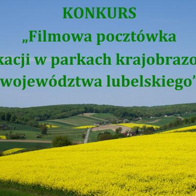"""UWAGA!!!!!KONKURS!!!!!! """" FILMOWA POCZTÓWKA Z WAKACJI W PARKACH KRAJOBRAZOWYCH WOJEWÓDZTWA LUBELSKIEGO"""""""