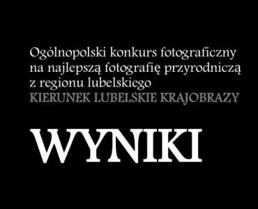 """Laureaci konkursu fotograficznego """"Kierunek lubelskie krajobrazy"""" wybrani!"""