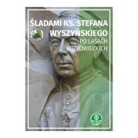 Pobierz: e-przewodnik Śladami ks. Stefana Wyszyńskiego po Lasach Kozłowieckich