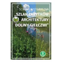 Pobierz: e-przewodnik Szlak zabytków architektury doliny  Giełczwi